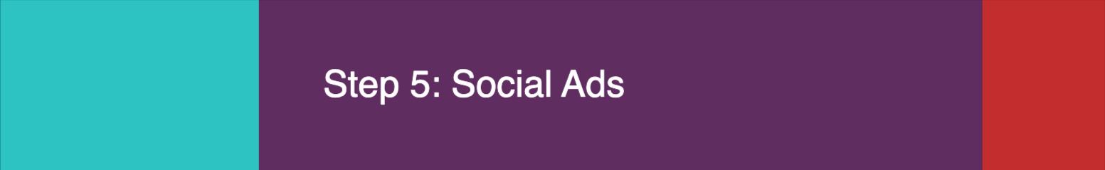 Step 5 - Social Ads